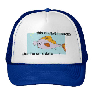 FISH ALWAYS HAPPENS ON A DATE FUNNY SHIRTS & TEES MESH HATS