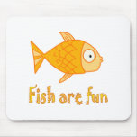 Fish are Fun Mouse Pad