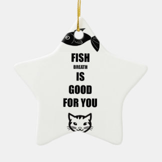 Fish Breath Is Good For You Ceramic Star Decoration