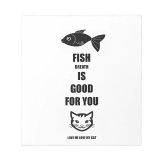 Fish Breath Is Good For You Notepads