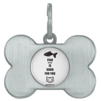 Fish Breath Is Good For You Pet Name Tag