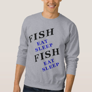 Fish Eat Sleep Sweatshirt