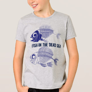 """Fish in the Dead Sea"" with fish skeletons T-Shirt"