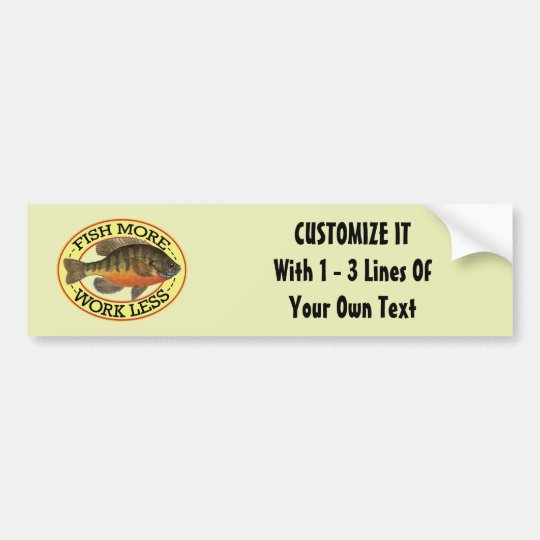 Fish More - Work Less Fishing Bumper Sticker