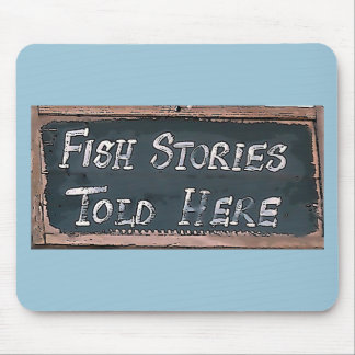 Fish Stories Told Here Mouse Pad