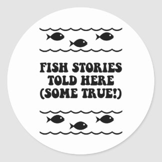 Fish stories told here(some true!) classic round sticker