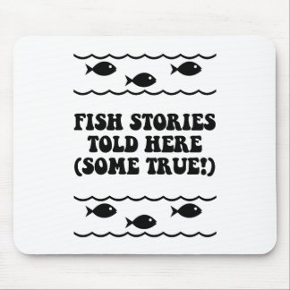 Fish stories told here(some true!) mouse pad