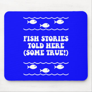 Fish stories told here(some true!) mouse pads
