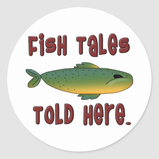 Fish Tales Told Here Round Stickers
