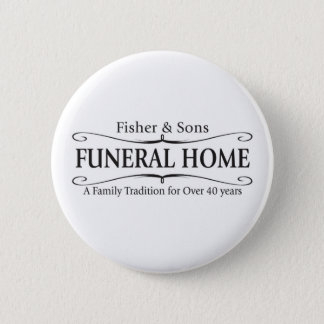 Fisher & Sons Funeral Home 6 Cm Round Badge