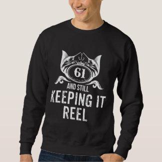 Fishing Birthday Gift For 61 Years Old. Sweatshirt