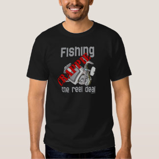 Fishing Crappie The Reel Deal Serious Fishing Tee Shirts