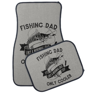 Fishing Dad Like a Normal Dad Only Cooler Car Mat