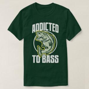 Fishing Humor Addicted To Bass Funny Angling Tee