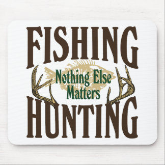 Fishing Hunting Nothing Else Matters Mouse Mats