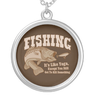 Fishing It s like Yoga except you kill something Personalized Necklace