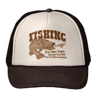 Fishing: It's like Yoga, except you kill something Trucker Hats