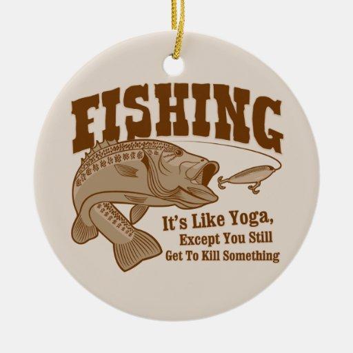 Fishing: It's like Yoga, except you kill something Christmas Ornament