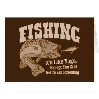 Fishing: It's like Yoga, except you kill something Greeting Card