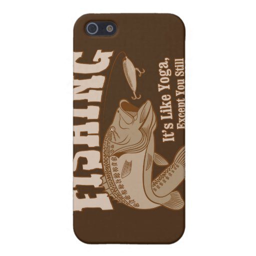Fishing: It's like Yoga, except you kill something iPhone 5 Covers
