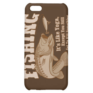 Fishing: It's like Yoga, except you kill something Case For iPhone 5C