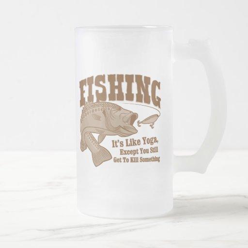 Fishing: It's like Yoga, except you kill something Mugs