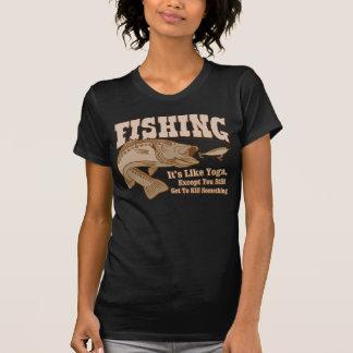 Fishing: It's like Yoga, except you kill something Shirt