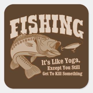Fishing: It's like Yoga, except you kill something Square Sticker