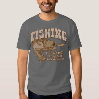 Fishing: It's like Yoga, except you kill something T Shirts