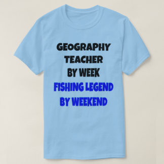 Fishing Legend Geography Teacher T-Shirt