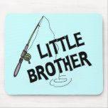 Fishing Little Brother Tshirts and Gifts Mouse Pad
