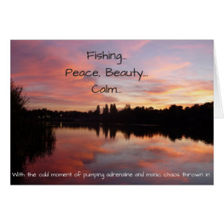 """Fishing...Peace, Beauty... Calm"" birthday card"