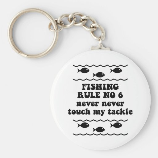 Fishing Rule No 6 Keychains