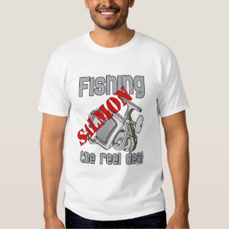 Fishing Salmon The Reel Deal Fishing Shirt