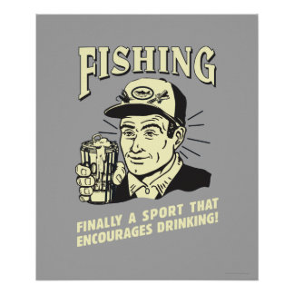 Fishing: Sport Encourages Drinking Poster