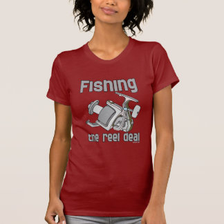 Fishing The Reel Deal Shirts