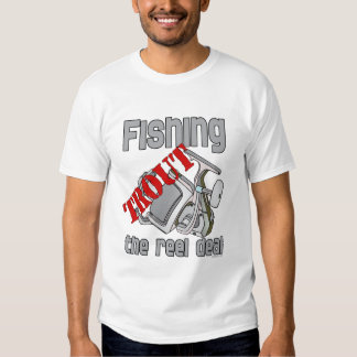 Fishing Trout The Reel Deal Shirt