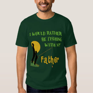 Fishing With Father Tee Shirts