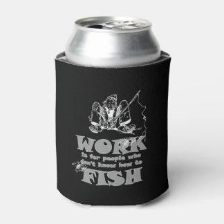 Fishing Work Funny Black Custom Can Cooler