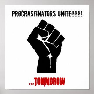 Fist Procrastinators Unite tommorow Poster