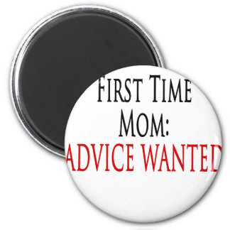 Fist Time Mom Advice Wanted 6 Cm Round Magnet