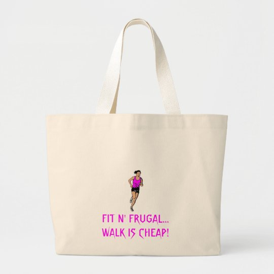 FIT N' FRUGAL...WALK IS CHEAP! LARGE TOTE BAG