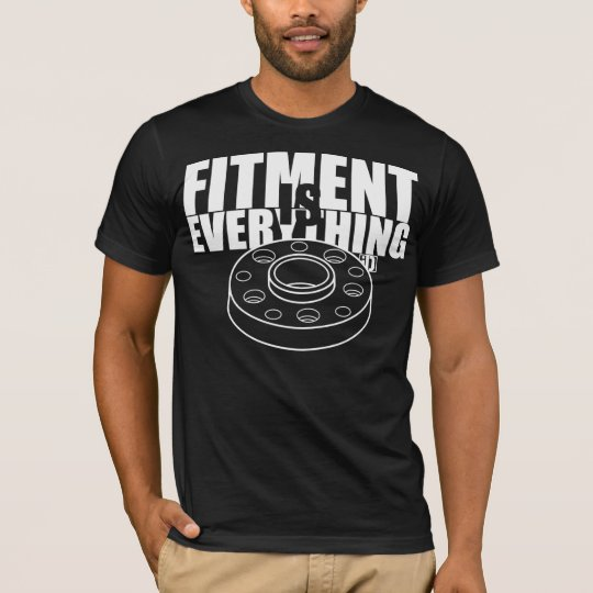 Fitment is Everything T-Shirt