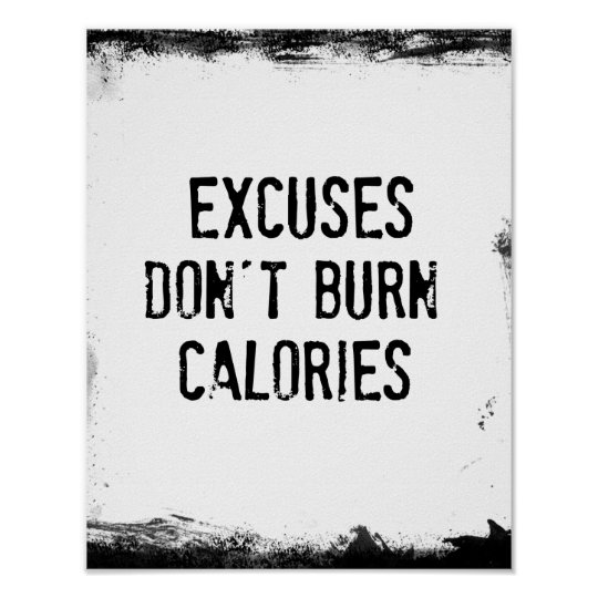 Fitness: Excuses Don't Burn Calories Quote Poster