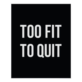 Fitness Gym Quote Posters Too Fit White Black