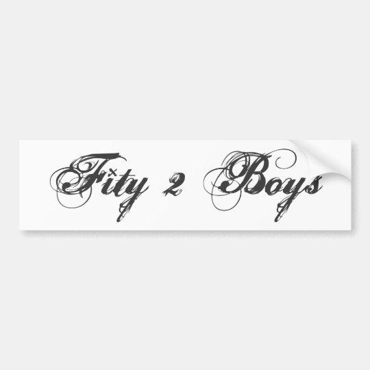 Fity2Boy Bumper Sticker