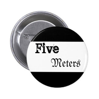 Five Meters 6 Cm Round Badge
