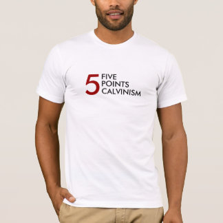 FIVE, POINTS, CALVINISM, 5 T-Shirt