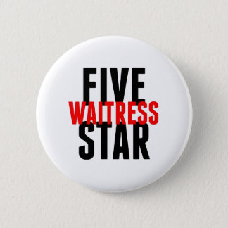 Five Star Waitress 6 Cm Round Badge