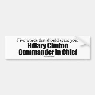 Five words that should scare you - Anti-Hillary -. Bumper Sticker